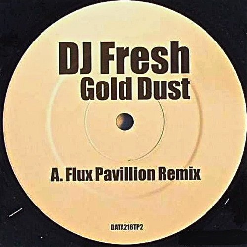 DJ Fresh - Gold Dust (Flux Pavilion Remix)