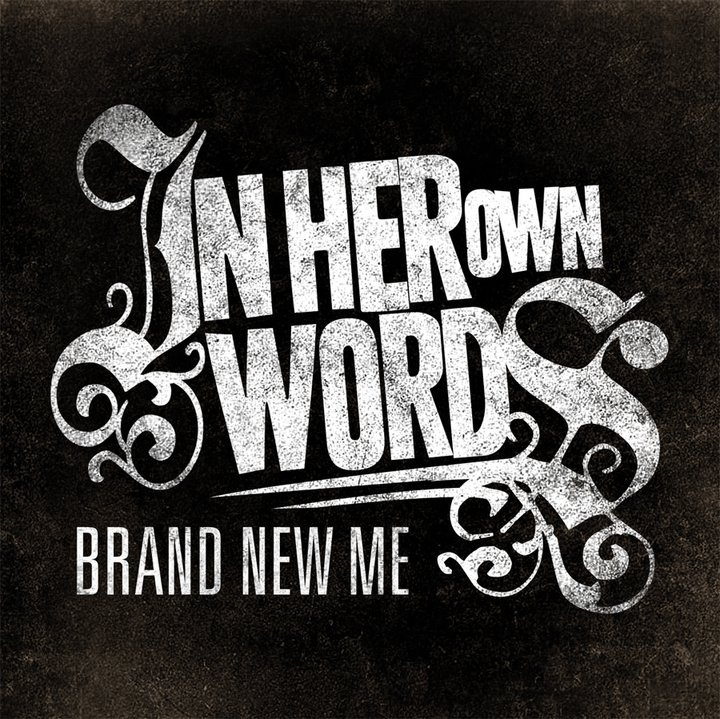 In Her Own Words - Brand New Me