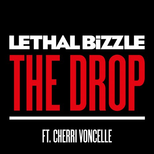 Lethal Bizzle feat. Cherri Voncelle - The Drop (Trei Remix)