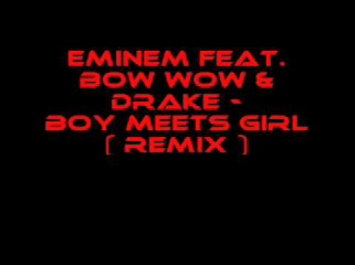Eminem feat. Bow Wow & Drake - Boy Meets Girl