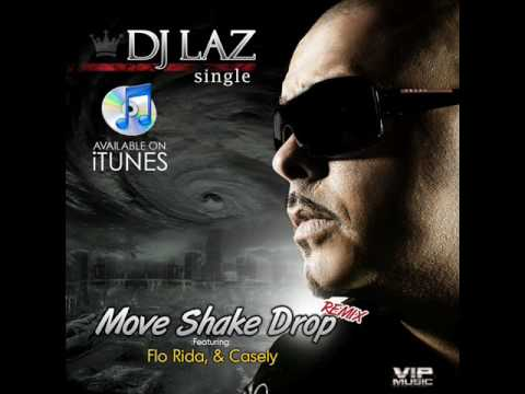 Dj Laz ft. Casely, Pitbull, Flo-Rida, Diaz Brothers - Move Shake Drop  (Remix with Lyrics & HQ)