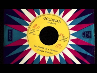 Spencer Wiggins - The Power Of A Woman (Goldwax Records) SOUL