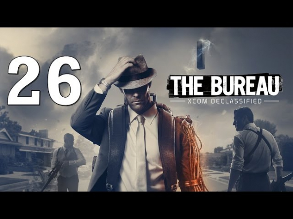 The Bureau: XCOM Declassified #26 - Удар в сердце XCOM