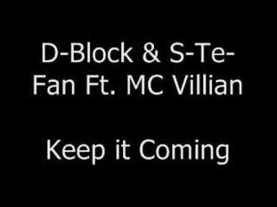 D-Block & S-Te-Fan Ft. MC Villain - Keep it Coming