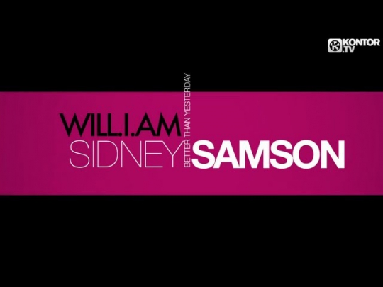 Sidney Samson ft. Will.i.am - Better Than Yesterday (Official Video HD)