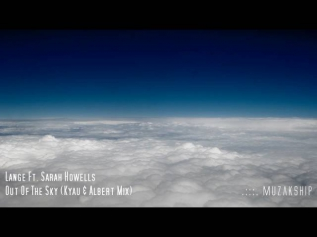 Lange Ft. Sarah Howells: Out of The Sky (Kyau & Albert Mix) [HD:AO]