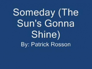 Someday The Sun's Gonna Shine