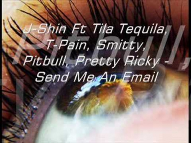 J-Shin Ft Tila Tequila, T-Pain, Smitty - send me an e-mail