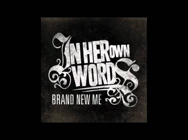 In Her Own Words - Brand New Me With Lyrics