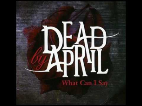 Dead by April - What Can I Say (Radio Edit)