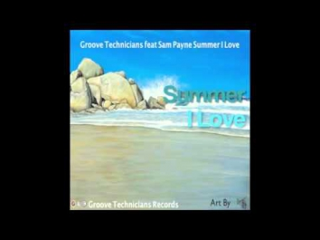 (Soulful House)Groove Technicians feat Sam Payne Summer I Love (Promo)