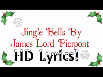 James Lord Pierpont - Jingle Bells {HD Lyrics}
