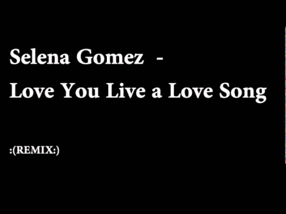 Selena Gomez - Love You Like a Love Song REMIX