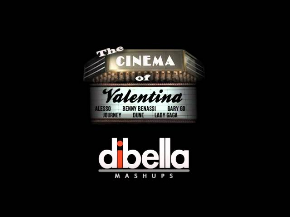 DiBella - The Cinema of Valentina (Alesso/Dune/Benny Benassi/Journey/Lady Gaga)