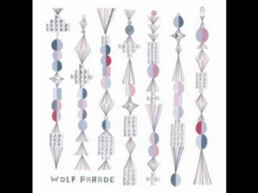Wolf Parade - You Are a Runner and I Am My Father's Son