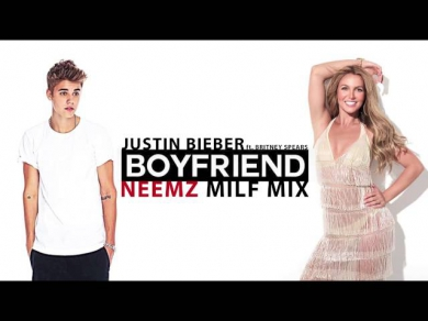 Boyfriend (Neemz Milf Mix) - Justin Bieber ft. Britney Spears
