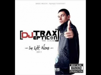 DJ TRAXEPTICON - I'M NOT ALONE [2011](THE ALBUM) SAMPLER