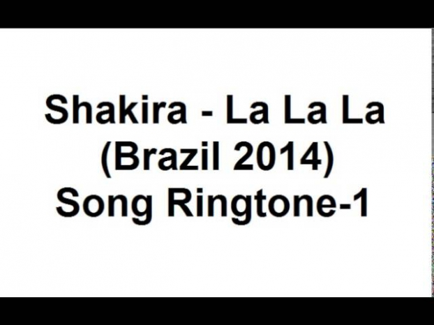 Shakira - La La La (Brazil 2014) - Carlinhos Brown - Ringtone - World Cup Song 2014