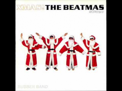 The Rubber Band - Xmas! The Beatmas - Last Christmas