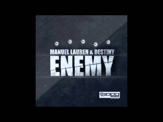 Manuel Lauren & Destiny - Enemy (Radio Edit) // GOOD SOURCE //