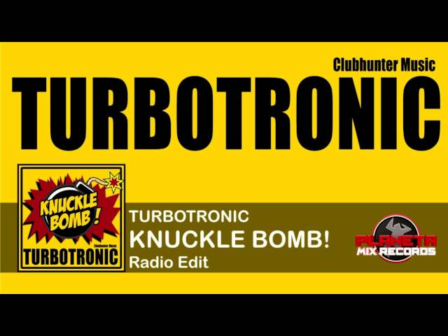 Turbotronic - Knuckle Bomb (Radio Edit)