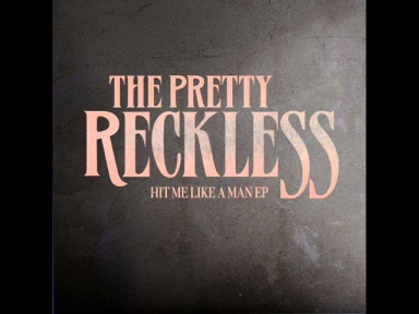 The Pretty Reckless - Hit Me Like a Man (FULL EP)