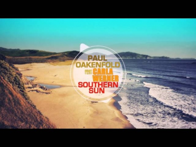 Paul Oakenfold feat Carla Werner - Southern Sun (Original Mix)
