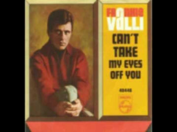 Frankie Valli Can't Take My Eyes Off You