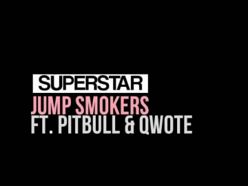 Superstar - Jump Smokers ft. Pitbull & Qwote (dl +lyrics)