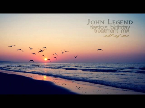 John Legend - All of Me (Tiësto Remix)