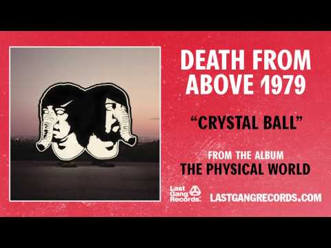 Death From Above 1979 - Crystal Ball