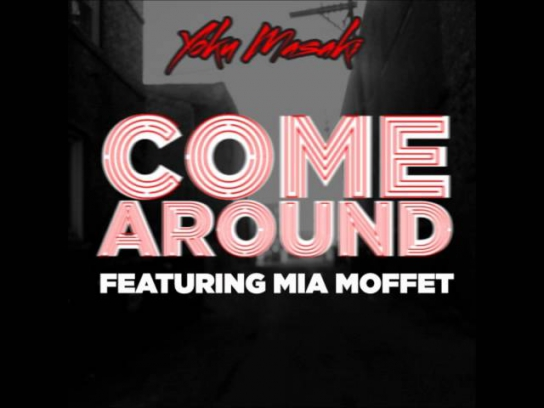 Come Around (featuring Mia Moffett)
