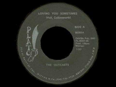 The Outcasts - Loving You Sometimes