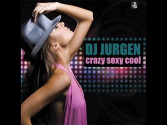 DJ Jurgen - Crazy Sexy Cool